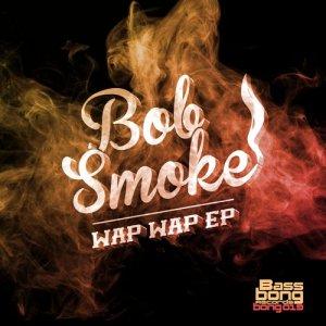 Wap Wap - Bob Smokem